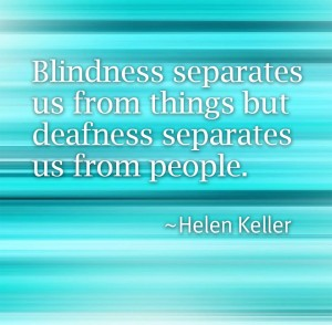 Deafness...Helen Keller